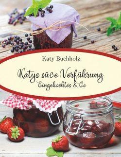 Katys süße Verführung von Buchholz,  Katy