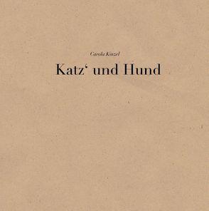 Katz und Hund von Kinzel,  Carola