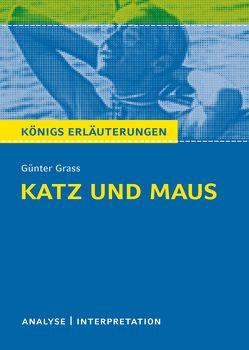 Katz und Maus von Günter Grass. Königs Erläuterungen. von Bernhardt,  Rüdiger, Grass,  Günter