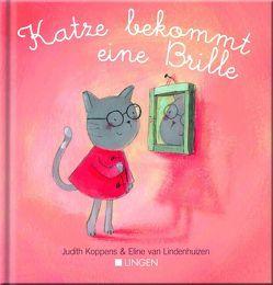 Katze bekommt eine Brille von Koppens,  Judith, van Lindenhuizen,  Eline