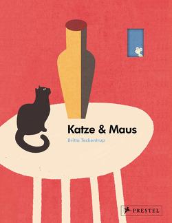 Katze und Maus von Köller,  Kathrin, Teckentrup,  Britta