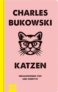 Katzen von Bukowski,  Charles, Debritto,  Abel, Schönherr,  Jan