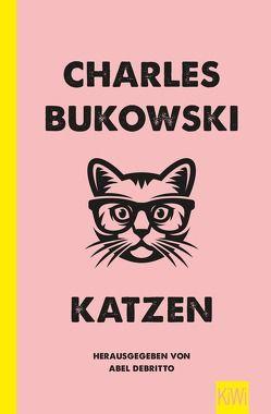 Katzen von Bukowski,  Charles, Debritto,  Abel, Schönherr,  Jan Thorben