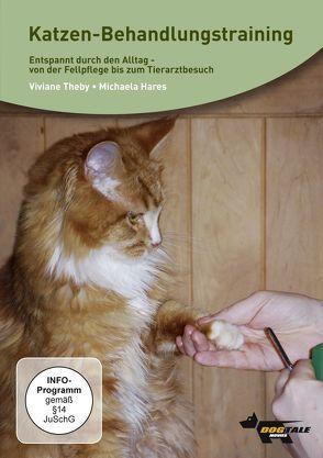 Katzen-Behandlungstraining- entspannt durch den Alltag von Hares,  Michaela, Theby,  Viviane