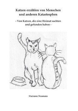 Katzen erzählen von Menschen und anderen Katastrophen von Förster,  Charlotte, Neumann,  Marianne