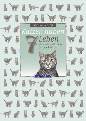 Katzen haben sieben Leben von Schroll,  Sabine