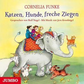 Katzen, Hunde, freche Ziegen von Funke,  Cornelia, Nagel,  Rolf