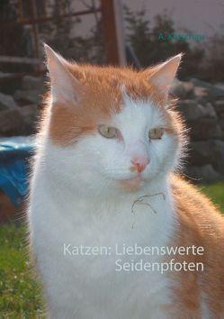Katzen: Liebenswerte Seidenpfoten von Ketschau,  A.