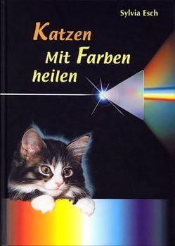 Katzen – Mit Farben heilen von Esch,  Sylvia