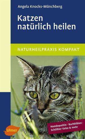 Katzen natürlich heilen von Knocks-Münchberg,  Angela