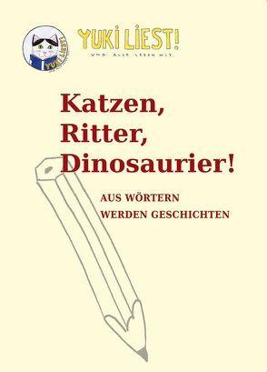 Katzen, Ritter, Dinosaurier! von Peterson,  Wolf