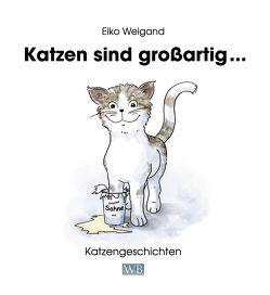 Katzen sind großartig … von Weigand,  Eiko