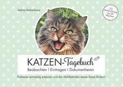 Katzen-Tagebuch – Beobachten – Eintragen – Dokumentieren von Ruthenfranz,  Sabine