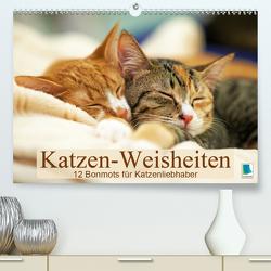 Katzen-Weisheiten: 12 Bonmots für Katzenliebhaber (Premium, hochwertiger DIN A2 Wandkalender 2021, Kunstdruck in Hochglanz) von CALVENDO