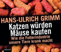 Katzen würden Mäuse kaufen von Grimm,  Hans-Ulrich, Harbauer,  Martin