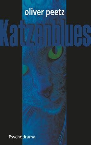 Katzenblues von Peetz,  Oliver