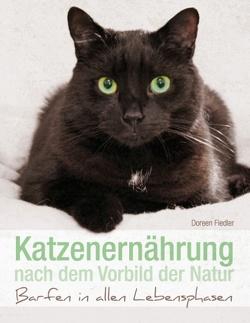 Katzenernährung nach dem Vorbild der Natur von Fiedler,  Doreen