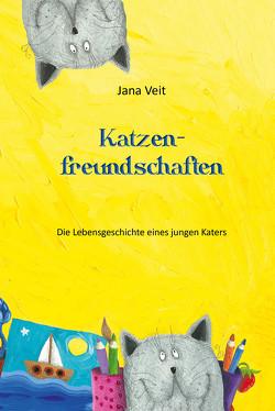 Katzenfreundschaften von Veit,  Jana