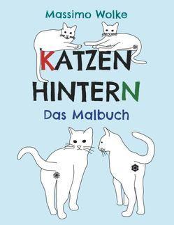 Katzenhintern – Das Malbuch von Wolke,  Massimo
