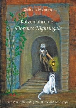 Katzenjahre der Florence Nightingale von Meiering,  Christine