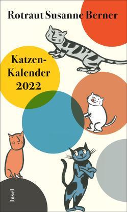 Katzenkalender 2022 von Berner,  Rotraut Susanne
