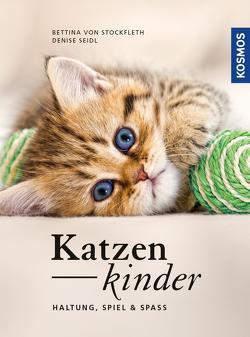 Katzenkinder von Seidl,  Denise, Stockfleth,  Bettina von
