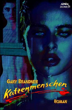 KATZENMENSCHEN von Brandner,  Gary