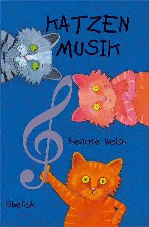 Katzenmusik von Holland,  Carola, Welsh,  Renate