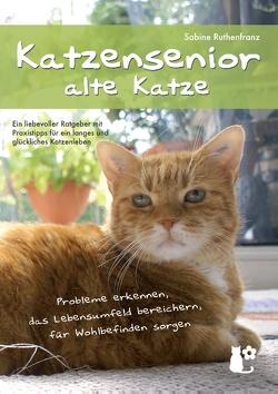 Katzensenior – alte Katze von Ruthenfranz,  Sabine