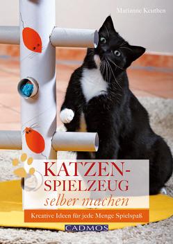 Katzenspielzeug selber machen von Keuthen,  Marianne