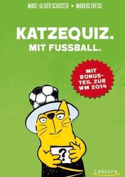 Katzequiz. Mit Fußball. von Freise,  Markus, Schuster,  Marc-Oliver