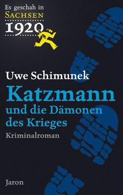 Katzmann und die Dämonen des Krieges von Schimunek,  Uwe