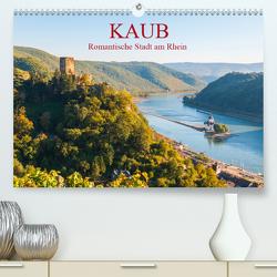 Kaub – Romantische Stadt am Rhein (Premium, hochwertiger DIN A2 Wandkalender 2021, Kunstdruck in Hochglanz) von Hess,  Erhard