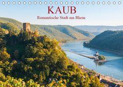 Kaub – Romantische Stadt am Rhein (Tischkalender 2019 DIN A5 quer) von Hess,  Erhard