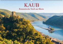 Kaub – Romantische Stadt am Rhein (Wandkalender 2019 DIN A2 quer) von Hess,  Erhard