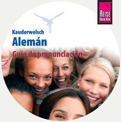 Guía de pronunciación Alemán (Aussprachetrainer Alemán – Deutsch als Fremdsprache, spanische Ausgabe) von Raisin,  Catherine
