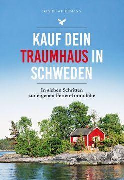 Kauf dein Traumhaus in Schweden von Weidemann,  Daniel