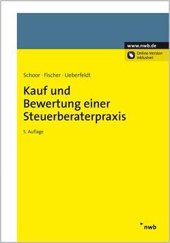 Kauf und Bewertung einer Steuerberaterpraxis von Fischer,  Carola, Schoor,  Hans Walter, Ueberfeldt,  Anne