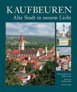 Kaufbeuren – Alte Stadt in neuem Licht von Kraus,  Jürgen, Wild,  Mathias