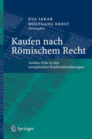 Kaufen nach Römischem Recht von Ernst,  Wolfgang, Jakab,  Éva