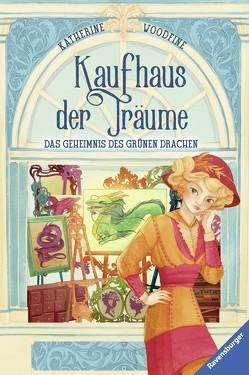 Kaufhaus der Träume, Band 3: Das Geheimnis des Grünen Drachen von Fusi,  Alessandra, Orgaß,  Katharina, Woodfine,  Katherine