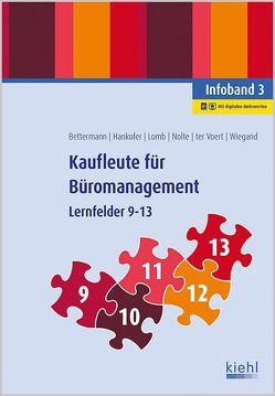 Kaufleute für Büromanagement – Infoband 3 von Bettermann,  Verena, Hankofer,  Sina Dorothea, Lomb,  Ute, Nolte,  Nicole, ter Voert,  Ulrich, Wiegand,  Bettina
