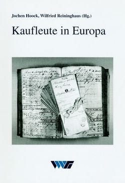 Kaufleute in Europa von Hoock,  Jochen, Reininghaus,  Wilfried