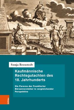 Kaufmännische Rechtsgutachten des 18. Jahrhunderts von Breustedt,  Sonja