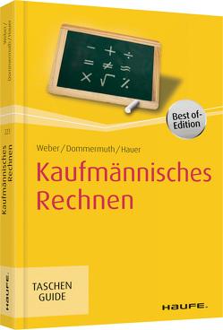 Kaufmännisches Rechnen von Dommermuth,  Thomas, Hauer,  Michael, Weber,  Manfred