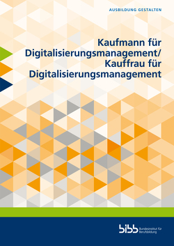 Kaufmann für Digitalisierungsmanagement/Kauffrau für Digitalisierungsmanagement von Blachnik,  Gerd