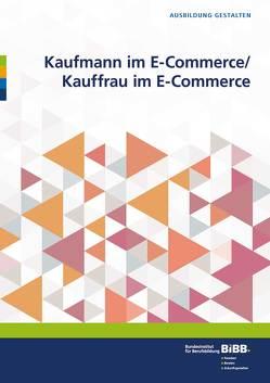 Kaufmann im E-Commerce/ Kauffrau im E-Commerce von BIBB Bundesinstitut für Berufsbildung
