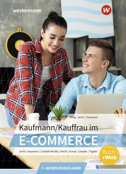 Kaufmann/Kauffrau im E-Commerce von Carballo Revilla,  Alberto, Hausener,  Svenja, Hecht,  Sebastian, Jecht,  Hans, Kunze,  Marcel, Limpke,  Peter, Tegeler,  Rainer