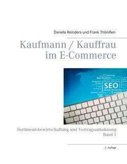 Kaufmann / Kauffrau im E-Commerce von Reinders,  Daniela, Thönißen,  Frank