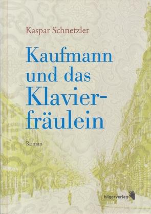 Kaufmann und das Klavierfräulein von Schnetzler,  Kaspar